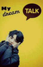 My Dream // KakaoTalk ✅ by akinakiirami