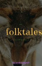 Folktales by jendrealight7