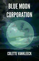 BLUE MOON CORPORATION  by Colette_VanKleeck