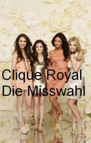 Clique Royal - Die Misswahl (ON HOLD) by daydreamer2204