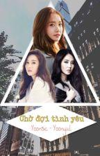 (Longfic) Chờ Đợi Tình Yêu (YoonSic - YoonYul) by sakura9001