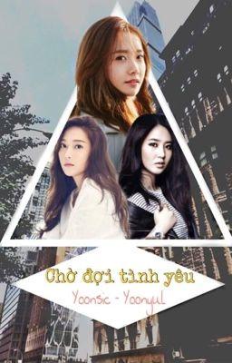 Đọc truyện (Longfic) Chờ Đợi Tình Yêu (YoonSic - YoonYul)