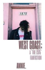 west coast ✘ the 1975  by cutiemurderess