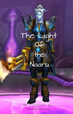 The Light of the Naaru (Book three of five) by EmoEmotionel