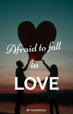 Afraid To Fall In Love  by halimalili