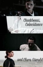 Cheekbones, Coincidence and Clara Oswald by wenwendy1