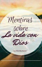 «Mentiras sobre la vida con Dios» by Ultrareznov