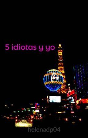 5 idiotas y  yo by ladiabla04