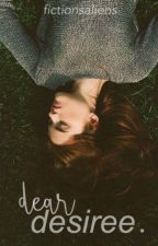 Dear Desiree // Ongoing by fictionsnaliens