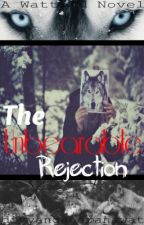 The Unbearable Rejection by awesumreaderxx