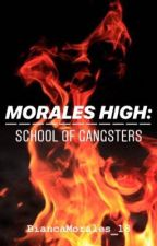 Morales High: School of Gangsters by BiancaMorales_18