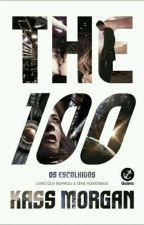 THE 100 - Os Escolhidos (Kass Morgan) by AsunaCS