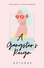 A Gangster's Reign (The Sexy Gangster) by -azarae-
