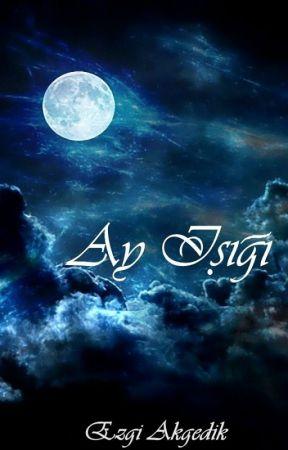 Ay Işığı by OzgeAkgedik3