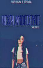 Resplandecente ▶▶ Camren by wallyprfect