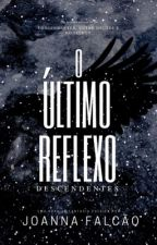 Descendentes - O Último Reflexo (Vol.2) by umafalcao