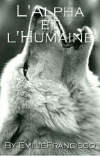 L'Alpha et l'Humaine by EmilieFrancisco