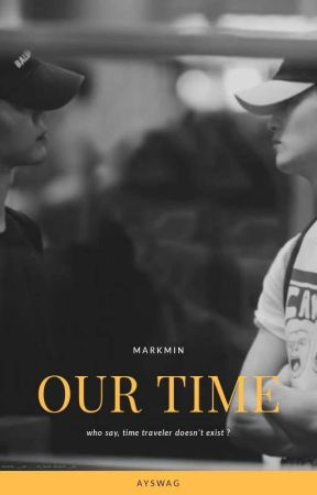 Our Time : Markmin by ayswag