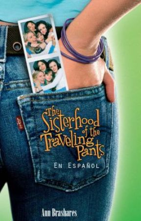 The sisterhood of the Travelling Pants (En español) by NikitaC