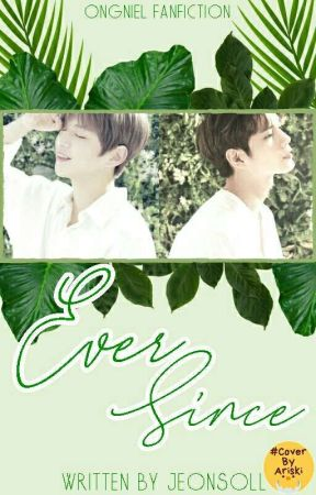 Ever Since (ONGNIEL) by Jeonsoll