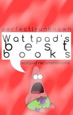 Wattpad's BEST Books (Reccomendations) by SimplyDilsaaa
