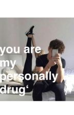 You are my personally drug by gesiichtslose