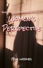 Women's Perspective by misslarmes
