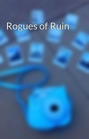 Rogues of Ruin by xohozo