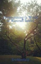 Homecoming (a World of Warcraft fanfic) by EricWestfall2