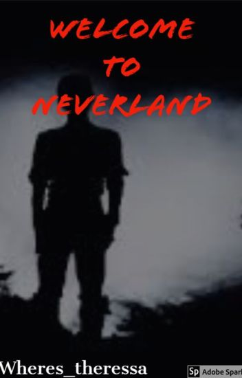 Welcome To Neverland ( Ouat Peter Pan X Reader) - Theressa solace