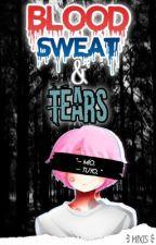 Blood Sweat  & Tears [ Fedix ] by --Mixis--