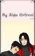 My Alpha Girlfriend (Omegaverse) by Yue080