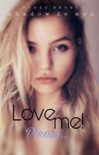 LOVE ME!!!!! Please...// Następcy  by ArbuzowyBambus