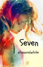 Seven by shannonlwhite