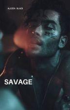 SAVAGE  by AlexyaBlack28