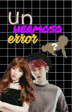Un hermoso error by Danna_Taeyeon