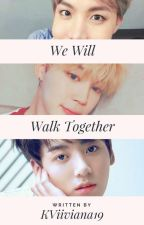 WE WILL WALK TOGETHER- BTS by KViiviana19