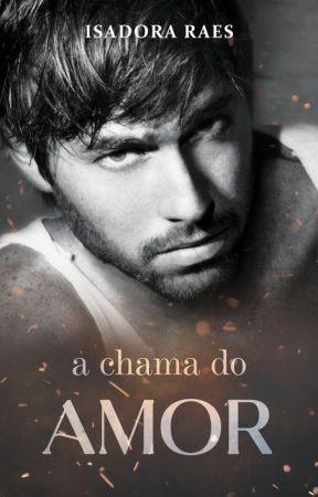 A chama do amor by isadoraraes2015