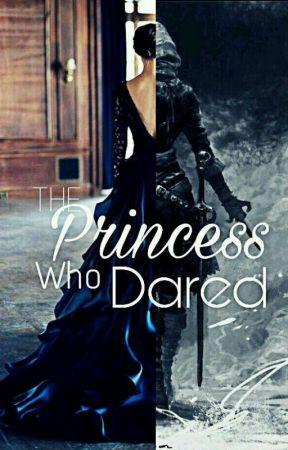 The Princess Who Dared by ShezaFiroz54