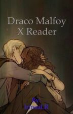 Draco Malfoy x Reader by MeeyPie