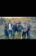 The Outsiders: Before My Time Sequel [COMPLETED] by fan4forever
