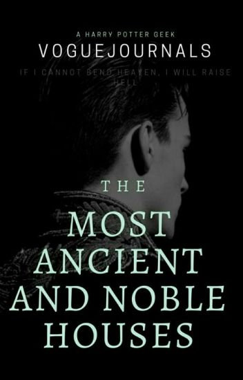 THE MOST ANCIENT AND NOBLE HOUSES