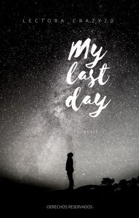 Mi último dia by lectora_crazy20