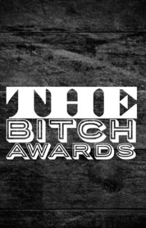 The Bitch Awards - Fake Account - Wattpad