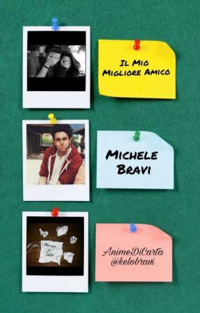 Il Mio Migliore Amico | Michele Bravi by kelobravi