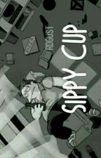 Sippy Cup. •rdg• 【Book 3】 by rdgust