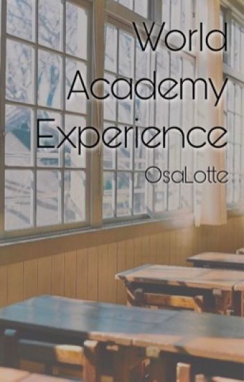 World Academy Experience (Hetalia x Reader)