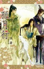 Cô nguyệt hành - Trương Liêm (cổ đại - np) by Tsubaki