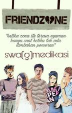 FRIENDZONE  by swagmedikasi