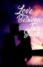 LOVE BETWEEN TWO SKIES by ajarnmissy